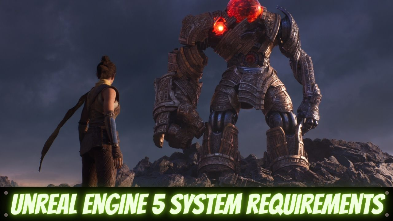 unreal engine 5 system requirements