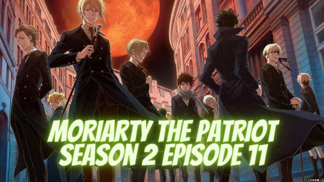 moriarty the patriot season 2 episode 11 release date