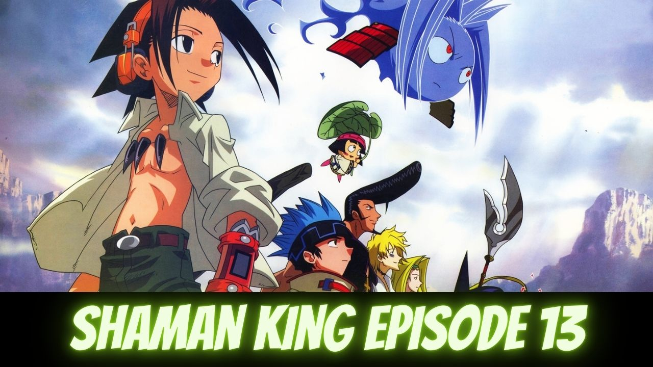 Shaman King Episode 13: Release Date, Spoiler and Watch Online