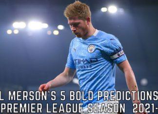 Paul Merson's 5 Bold Predictions For The Premier League Season 2021-22
